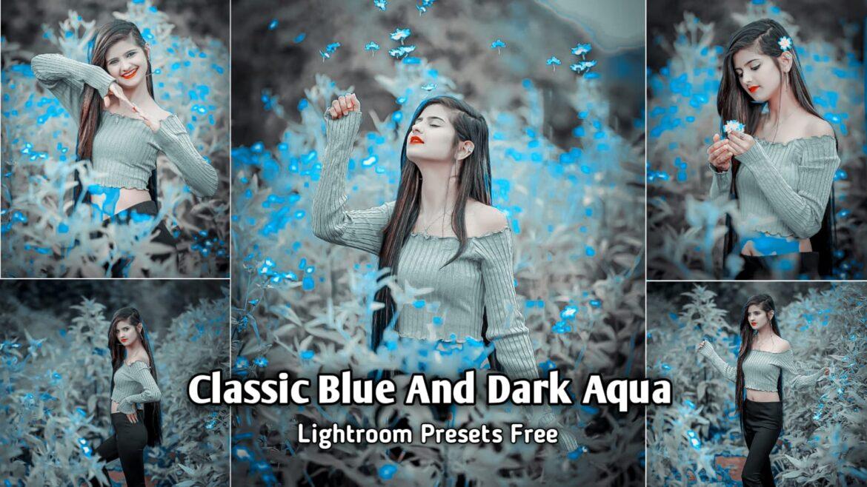 Classic Blue and Dark Aqua Lightroom Presets | BRD Editz