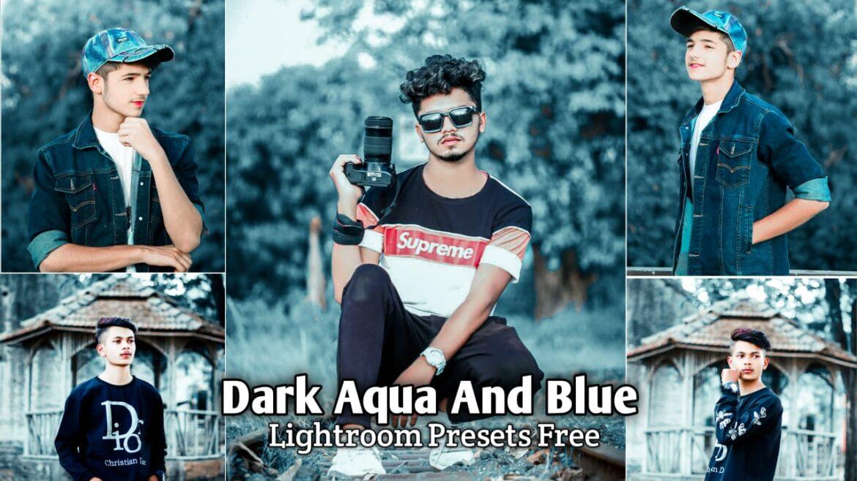 Dark Aqua And Blue Lightroom Presets Download | BRD Editz