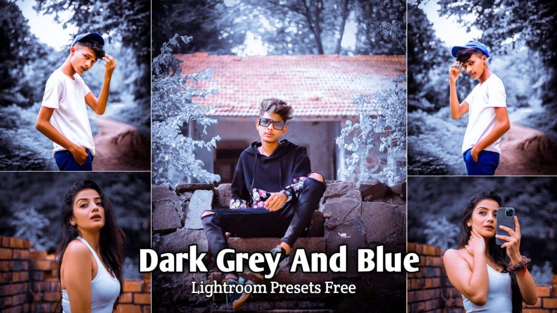 Dark Grey and Blue Lightroom Presets Download | BRD Editz